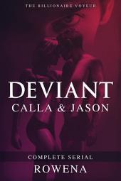 Deviant: Calla & Jason - Complete Serial (Captive Submission Erotica)