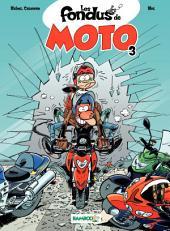 Les Fondus de moto - tome 3 -