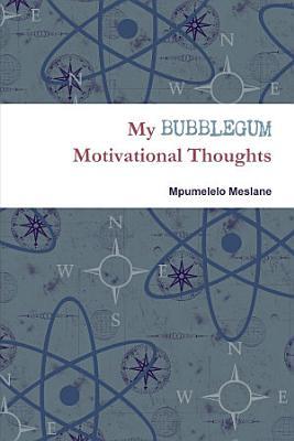 My BUBBLEGUM Motivational Thoughts PDF