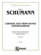 "Carnival Jest from Vienna, Opus 26 (""Faschingsschwank""): For Intermediate to Advanced Piano Solo"