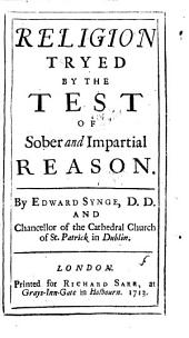 Religion Tryed by the Test of Sober and Impartial Reason