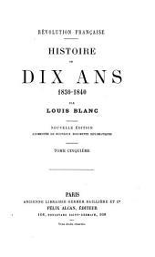 Révolution française. Histoire de dix ans, 1830-1840: Volume 5