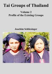 Tai Groups of Thailand Vol 2: Profile of the Existing Groups