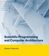 Scientific Programming and Computer Architecture