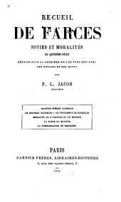 Recueil de farces, soties et moralités du quinzième siècle, réunies pour la première fois et publièes avec des notices et des notes