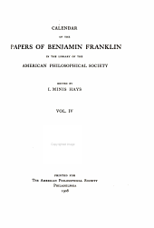 The Record of the Celebration of the Two Hundredth Anniversary of the Birth of Benjamin Franklin: Under the Auspices of the American Philosophical Society, Held at Philadelphia for Promoting Useful Knowledge, April the Seventeenth to April the Twentieth, A.D. Nineteen Hundred and Six, Volume 5