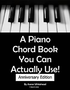 A Piano Chord Book You Can Actually Use  Anniversary Edition Book