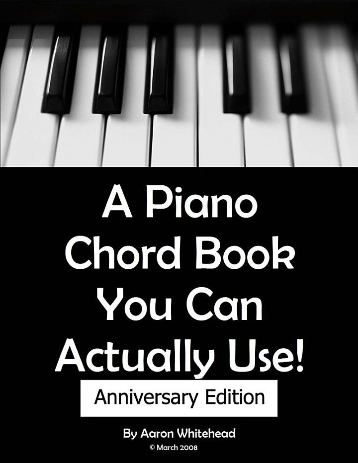 A Piano Chord Book You Can Actually Use! Anniversary Edition