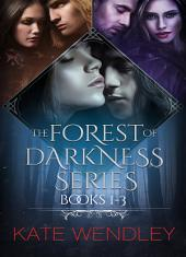 The Forest of Darkness Series: Books 1-3