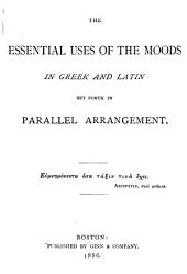 The Essential Uses of the Moods in Greek and Latin: Set Forth in Parallel Arrangement