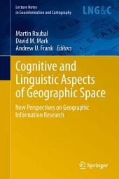 Cognitive and Linguistic Aspects of Geographic Space: New Perspectives on Geographic Information Research