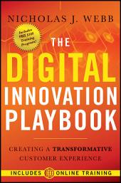 The Digital Innovation Playbook: Creating a Transformative Customer Experience