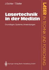 Lasertechnik in der Medizin: Grundlagen·Systeme·Anwendungen