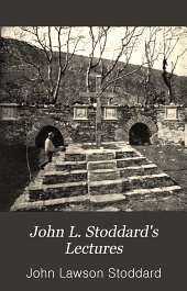 John L. Stoddard's Lectures: Norway. Switzerland. Athens. Venice