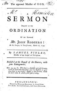 The Approved Minister of God  A Sermon  on 2 Corinthians Vi  4  Preached at the Ordination of the Reverend J  Rodgers PDF