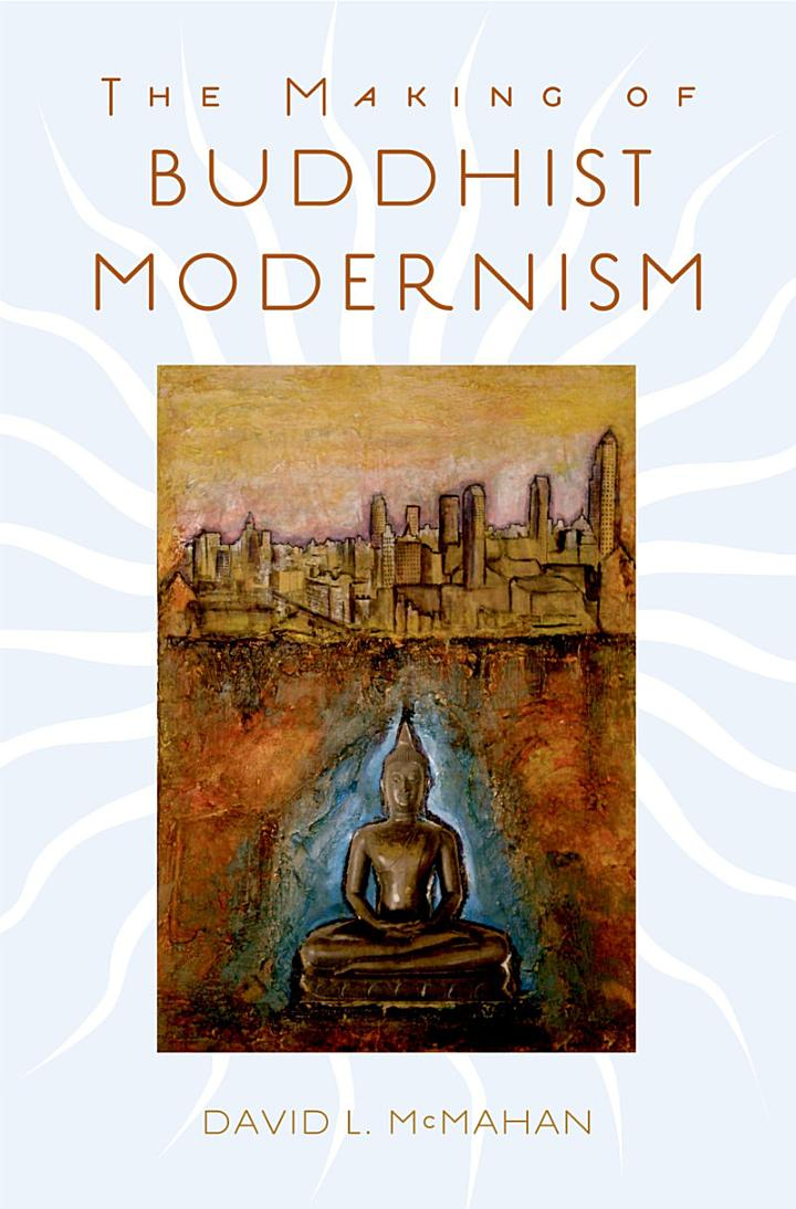 The Making of Buddhist Modernism