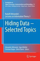 Hiding Data - Selected Topics: Rudolf Ahlswede's Lectures on Information Theory 3