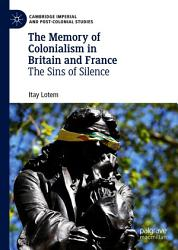 The Memory of Colonialism in Britain and France PDF