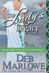 The Lady's Legacy: Half Moon House Series Book Three