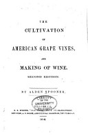 The Cultivation of American Grape Vines  and Making of Wine PDF