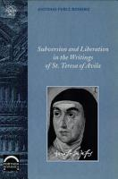 Subversion and Liberation in the Writings of St  Teresa of Avila PDF
