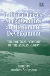 Political Crises, Social Conflict and Economic Development: The Political Economy of the Andean Region