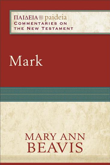 Mark  Paideia  Commentaries on the New Testament  PDF