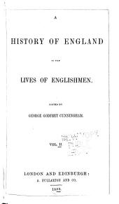 A history of England in the lives of Englishmen: Volume 2