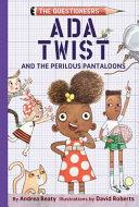 Ada Twist and the Perilous Pantaloons (UK Edition)
