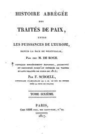 Histoire abrégée des traités de paix entre les puissances de l'Europe, depuis la Paix de Westphalie: Volume6