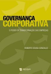 Governança Corporativa: O poder de transformação das empresas