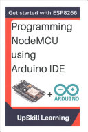 ESP8266  Programming NodeMCU Using Arduino IDE   Get Started with ESP8266 PDF
