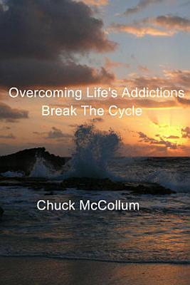 Overcoming Life s Addictions