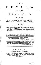 A Review of The History of the Man After God's Own Heart; ... By Samuel Chandler, ...