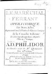 Le Maréchal Ferrant. Opéra Comique en Deux Actes ... Les Paroles sont de Mr Quétant. [Score.]