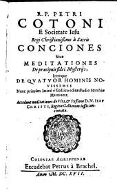 Conciones sive meditationes de praecipuis fidei Mysteriis: Item de vita ... Christi