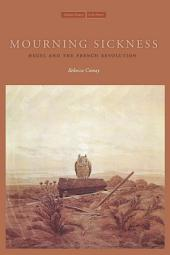 Mourning Sickness: Hegel and the French Revolution