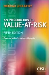 An Introduction to Value-at-Risk: Edition 5