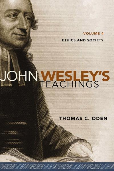 Download John Wesley s Teachings  Volume 4 Book