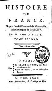 Histoire de France depuis l'établissement de la monarchie jusqu'au règne de Louis XIV: Volume2