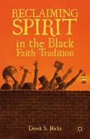 Reclaiming Spirit in the Black Faith Tradition PDF