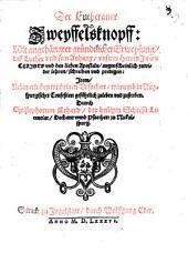 Der Lutheraner Zweyffelsknopff: Mit angehängter gründtlicher Erweysung, daß Luther vnd sein Anhang, vnserm Herren Jesv Christo ... zuwider lehren, schreiben vnd predigen: Jtem, ... warumb in Augspurgischer Confeßion gefährlich zuleben vnd zusterben
