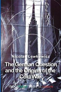 The German Question and the Origins of the Cold War PDF