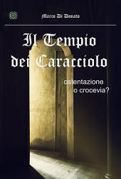 Il Tempio dei Caracciolo. Ostentazione o crocevia?