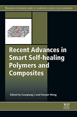 Recent Advances in Smart Self-healing Polymers and Composites