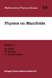 Physics on Manifolds: Proceedings of the International Colloquium in honour of Yvonne Choquet-Bruhat, Paris, June 3–5, 1992
