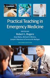 Practical Teaching in Emergency Medicine: Edition 2