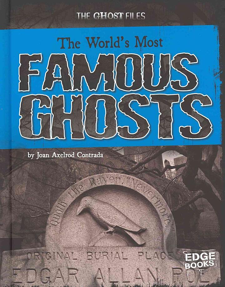 The World's Most Famous Ghosts