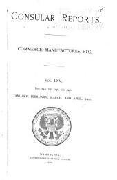 Consular Reports: Commerce, Manufactures, Etc, Volume 65