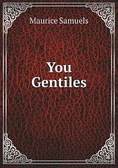 You Gentiles